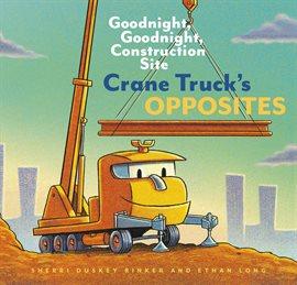 Cover image for Crane Truck's Opposites