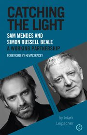Catching the light : Sam Mendes and Simon Russell Beale : a working partnership cover image