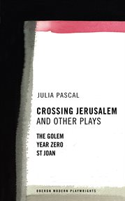 Crossing Jerusalem : and other plays cover image
