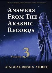 Answers From the Akashic Records Vol 3