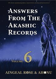Answers From the Akashic Records Vol 6