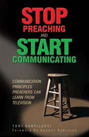 Stop preaching and start communicating: communication principles preachers can learn from television cover image