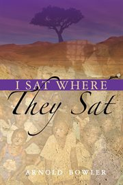 I sat where they sat cover image