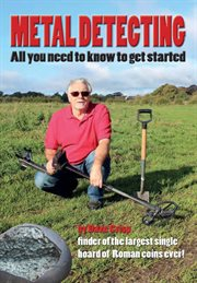 Metal detecting : all you need to know to get started cover image
