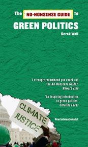 The No-nonsense Guide to Green Politics