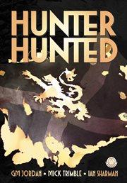 Hunter, Hunted