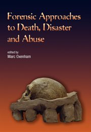 Forensic Approaches to Death, Disaster and Abuse