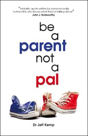 Be A Parent Not A Pal
