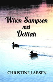 When sampson met delilah. ... just another duck's tale cover image