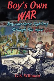 Boy's own war : boy warriors fighting through the ages cover image