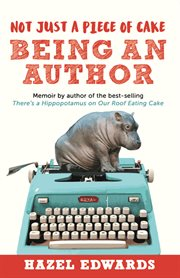 Not just a piece of cake : being an author cover image
