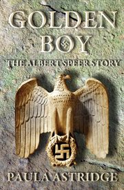 Golden boy : the Albert Speer story cover image