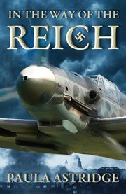 In the way of the Reich : heroes and villains in the Nazi regime cover image
