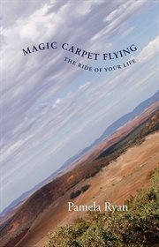Magic Carpet Flying: the Ride of Your Life cover image