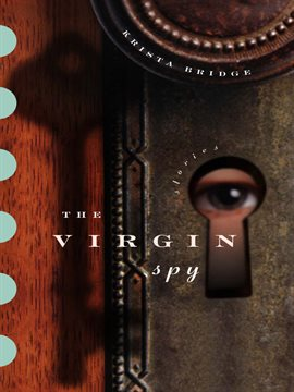Cover image for The Virgin Spy: Stories