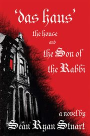 Das Haus : the house and the son of the rabbi : a novel cover image