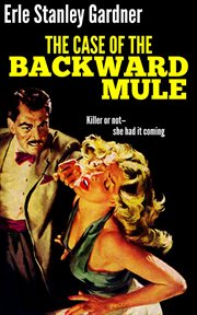 The case of the backward mule cover image