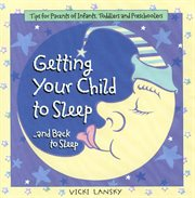 Getting your Child to Sleep ... and Back to Sleep