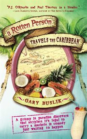A Rotten Person Travels the Caribbean