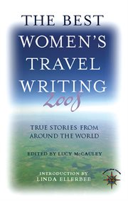 The best women's travel writing 2008: true stories from around the world cover image