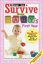 How to Survive your Baby's First Year