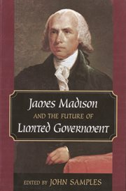 James Madison and the future of limited government cover image