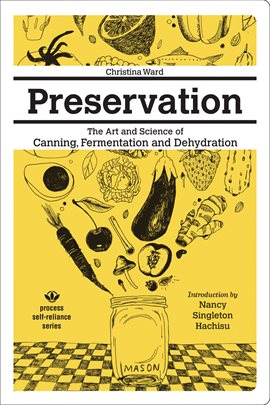 Cover image for Preservation: The Art and Science of Canning, Fermentation and Dehydration