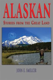 Alaskan: stories from the great land cover image