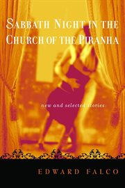 Sabbath night in the church of the piranha: new and selected stories cover image