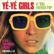 Yâe-yâe Girls Of '60s French Pop