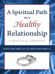 A spiritual path to a healthy relationship: a practical approach cover image