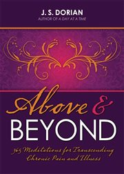 Above & beyond : 365 meditations for transcending chronic pain and illness cover image