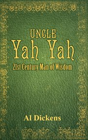 Uncle Yah Yah: twenty-first century man of wisdom. Part II cover image