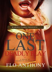 One last deadly play: a novel cover image