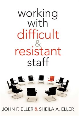 Cover image for Working with Difficult & Resistant Staff