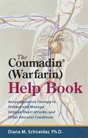 The Coumadin (Warfarin) Help Book