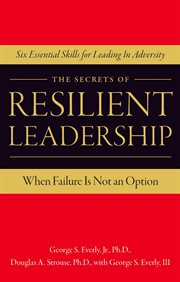 The Secrets of Resilient Leadership