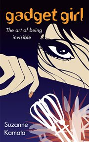 Gadget Girl the art of being invisible cover image