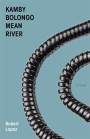 Kamby Bolongo mean river: a novel cover image