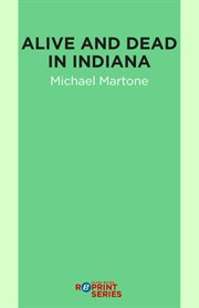 Alive and Dead in Indiana cover image