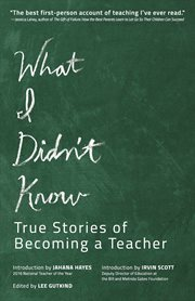 What I didn't know: true stories of becoming a teacher cover image