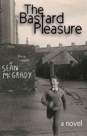 The Bastard Pleasure