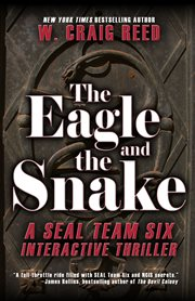 The eagle and the snake: a SEAL Team Six interactive thriller and Killer personality & WMDs, a multimedia non-fiction afterword cover image