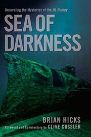 Sea of darkness: unraveling the mysteries of the HL Hunley cover image