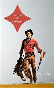Hunters and Gamblers