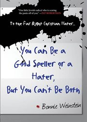 To the Far Right Christian Hater ... You Can Be A Good Speller or A Hater, But You Can't Be Both