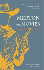 Merton of the movies : in four acts; a dramatization of Harry Leon Wilson's story of the same name cover image