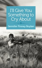 I'll give you something to cry about : a novella cover image