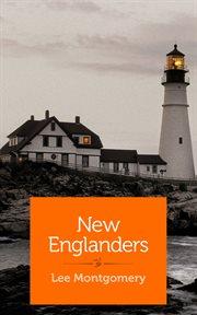 New Englanders : a novelette cover image