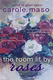The room lit by roses: a journal of pregnancy and birth cover image